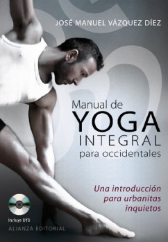 Manual-de-yoga-integral-para-occidentales-Una-introduccin-para-urbanitas-inquietos-Libros-Singulares-Ls-0
